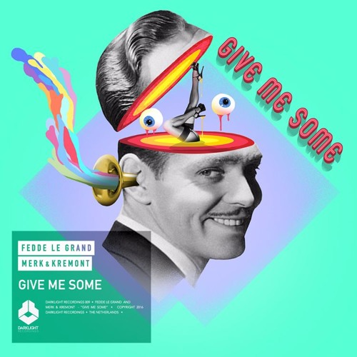 Fedde Le Grand and Merk & Kremont - Give Me Some | OUT NOW