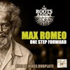 Max Romeo & The Roots Addict - One Step Forward (Ride De Vibes Dubplate)
