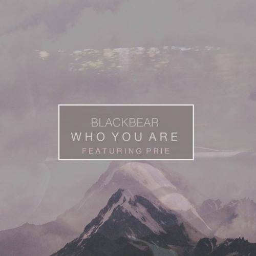 Blackbear - Who You Are feat. Prie