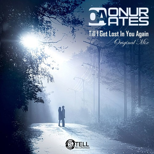 Onur Ates - Till I Get Lost In You Again (Original Mix)