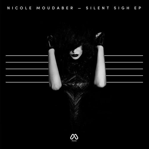 Nicole Moudaber - Silent Sigh EP [MOOD]