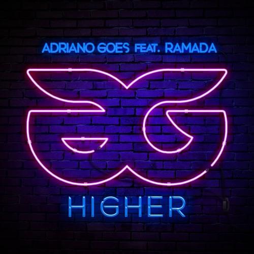 Adriano Goes Ft Ramada - Higher (Radio Edit)