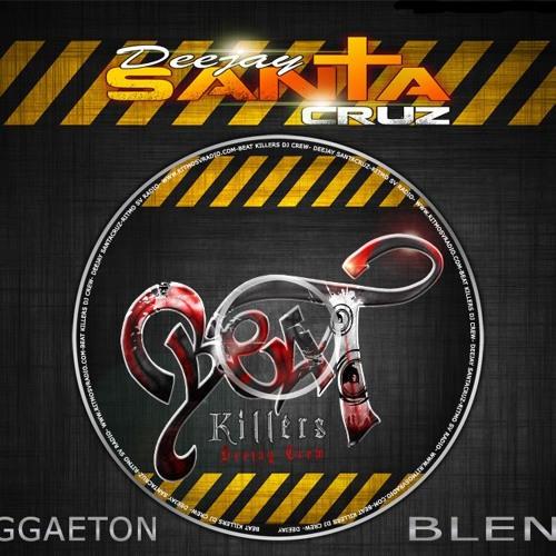 REGGAETON BLEND - DeejaySantaCruz - Beat Killers DjCrew