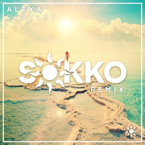 ALEXA - Fantasy (Sokko Remix)