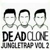 DeadClone Jungletrap Vol 2 mp3