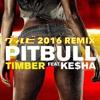 TIMBER(グルビ 2016 REMIX)/PITBULL KE$HA
