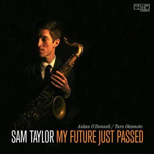 SAM TAYLOR - My Future Just Passed