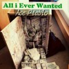 Ace piablo All I Ever Wanted prod. by Goodlife