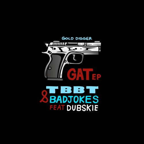 TBBT x Badjokes feat. Dubskie - GAT (Original Mix)