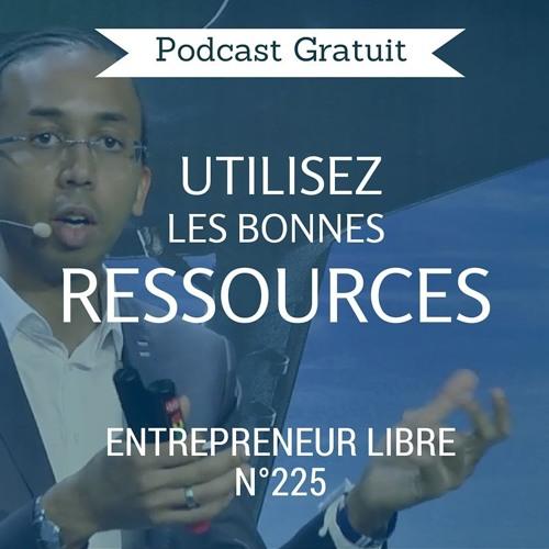 Utilisez les bonnes ressources ! - Entrepreneur Libre n°225