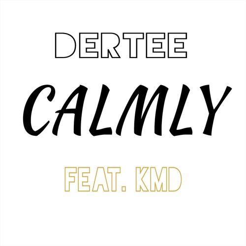 Dertee - Calmly (feat. & prod. by KMD) [Clean]