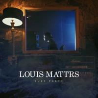 Louis Mattrs - Surf Party