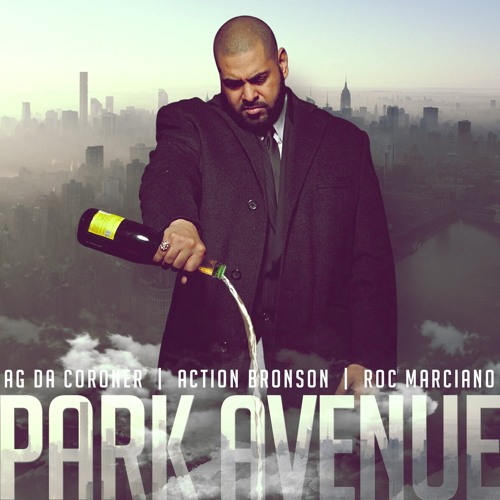 "AG DA CORONER ""Park Avenue"" feat Action Bronson & Roc Marciano"