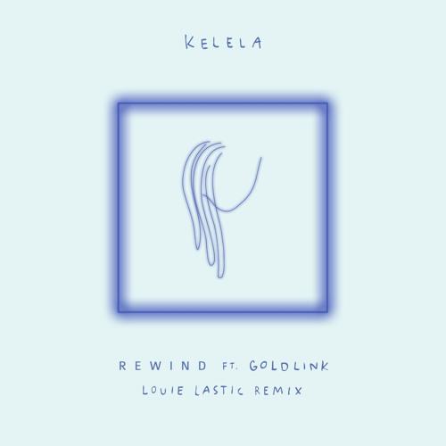 Kelela - Rewind Ft. GoldLink (Louie Lastic Remix)