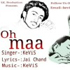 O Maa by Kevis.... A Song Dedicated to All Mothers