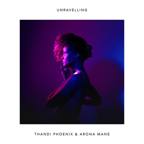 Thandi Phoenix & Arona Mane - Unravelling (Original Mix)
