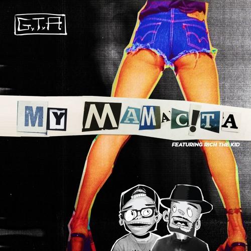 GTA - My Mamacita (ft. Rich The Kid)