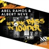 Abel Ramos & Albert Neve - Let The Bass Be Louder [Available February 15]