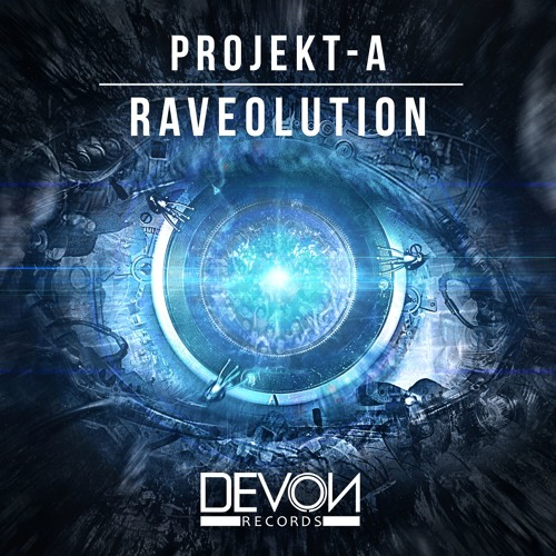 Projekt-A - Raveolution (OUT NOW)