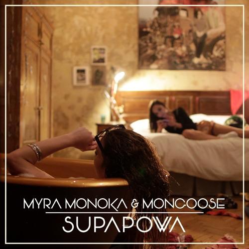 Supapowa feat. Myra Monoka