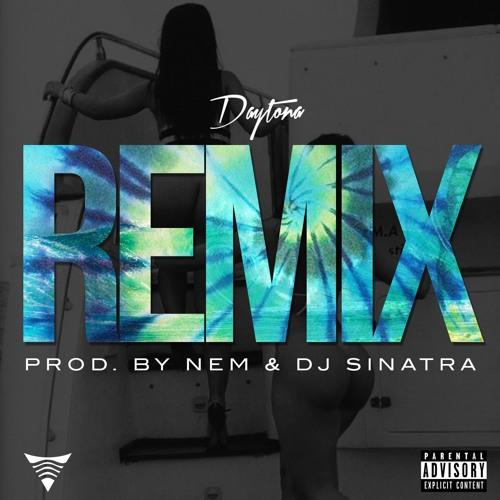 Daytona - Remix (Prod. By NEM & DJ Sinatra)