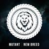 Mutant - New Breed