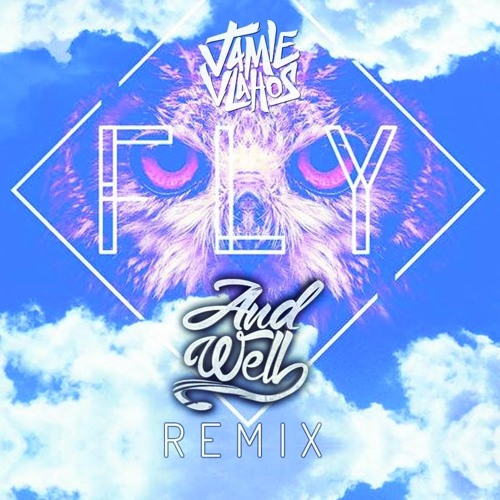 Jamie Vlahos - Fly (Andwell Remix)