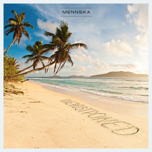 Mennska - Love Postponed (Original Mix)