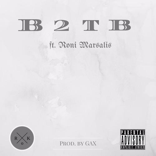 B2TB Freestyle ft. Roni Marsalis (prod. Gax)