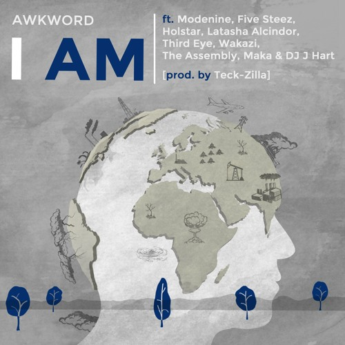 I Am ft. Modenine, Five Steez, Holstar, Latasha Alcindor, Third Eye, Wakazi, The Assembly, Maka