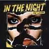IN THE NIGHT ( by the weekend )
