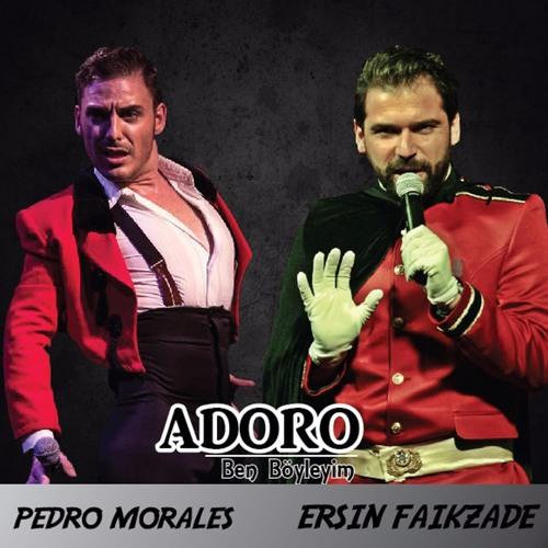Adoro(Ben Böyleyim) -Ersin Faikzade & Pedro Morales