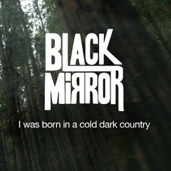 I Was Born in a Cold Dark Country