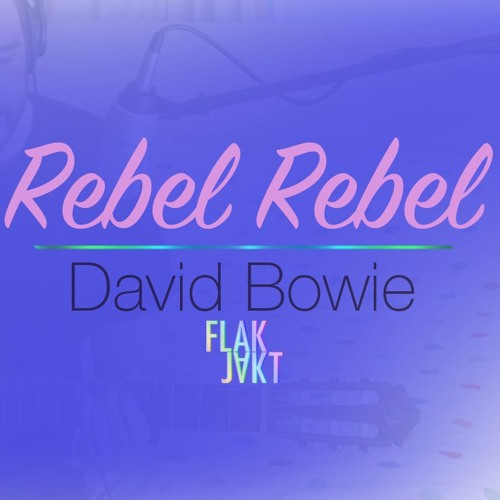 David Bowie - Rebel Rebel (Cover) By FLAKJAKT