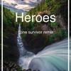 Heroes (Everett Ave Lone Survivor Remix)