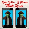 Kevin Gates - 2 Phones (Whiiite Remix)