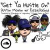 Get Ya Hustle On - Dustin Marlin ft. EazieDaGod