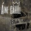 Áine Cahill - Black Dahlia (Original)