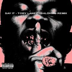 Say It (Shlohmo Remix)
