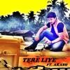 Tere Liye (sanam re) - Akash Ghosh