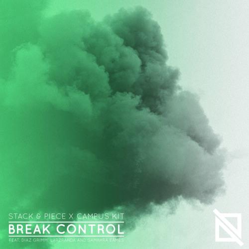 Stack & Piece x CampusKit - Break Control (feat. Diaz Grimm, LarzRanda and Samahra Eames)