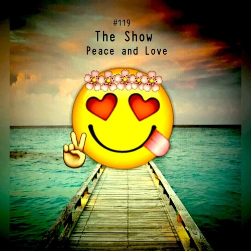 The Show #119 - Peace and Love