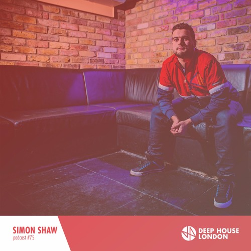 Simon shaw dhl mix 075 by deep house london listen to for Deep house london