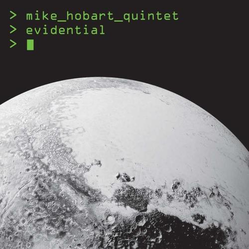 Evidential - Mike Hobart Quintet