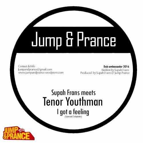 Supah Frans Meets Tenor Youthman - I Got A Feeling - FREEDOWNLOAD
