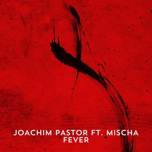 Fever ft. Mischa (Original Version)