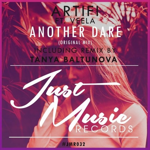 Artifi ft. Veela - Another Dare (Incd. Tanya Baltunova Remix) OUT NOW ..!!