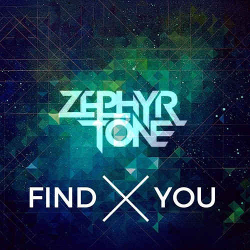 Find You By ZEPHYRTONE
