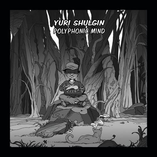 Yuri Shulgin - Polyphonic Mind