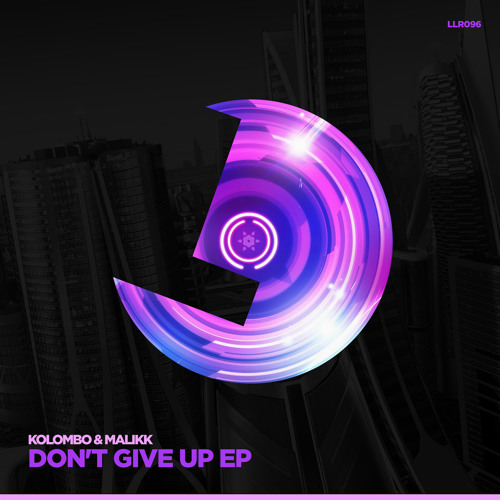 Kolombo & Malikk - Don't Give Up EP - LouLou Records (Release date: 18 Feb.2016)